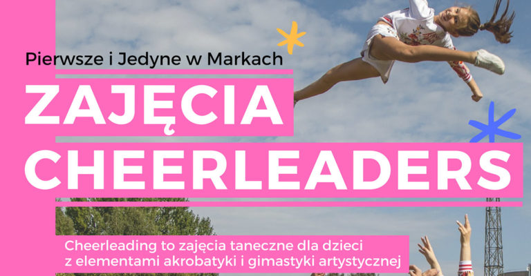 Zajęcia taneczne dla dzieci wMarkach. Cheerleading – Zapisy!