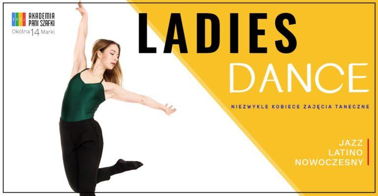 Ladies Dance: Najbardziej kobiece zajęcia taneczne wMarkach, które pomogą Ci zadbać oTwoją kobiecość.