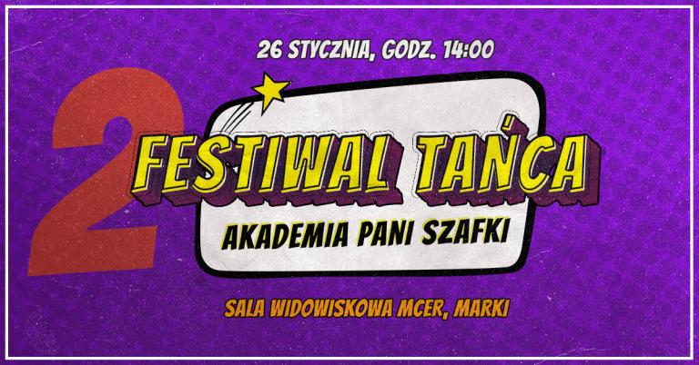 II Festiwal Tańca Akademia Pani Szafki – największe wydarzenie taneczne wMarkach