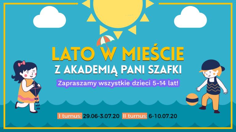 Lato wmieście zAkademią Pani Szafki. Aktywne ikreatywne wakacje dla dzieci.