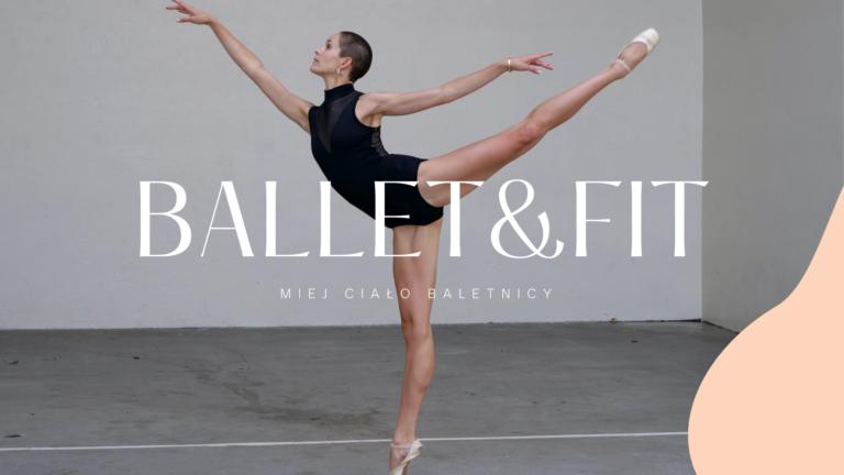 Ballet&Fit – Miej Ciało Baletnicy