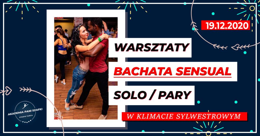 Sylwestrowe warsztaty bachata sensual solo ipary wakademii tanca pani szafki wmarkach