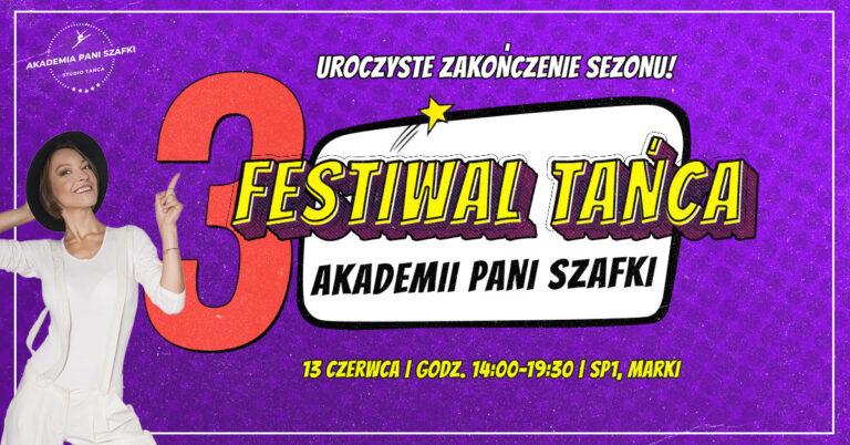 III Festiwal Tańca Akademii Pani Szafki – uroczyste zakończenie sezonu!