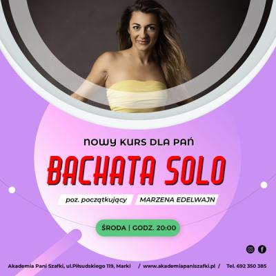 Bachata Solo. Kurs tanca dla Pan wszkole tanca Akademia Pani Szafki wMarkach